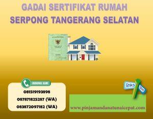 Gadai sertifikat rumah serpong tangerang selatan