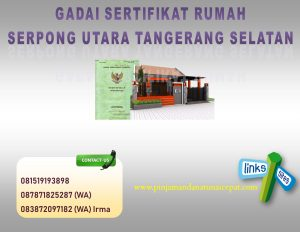 Gadai Sertifikat Rumah Di Serpong Utara Tangerang Selatan