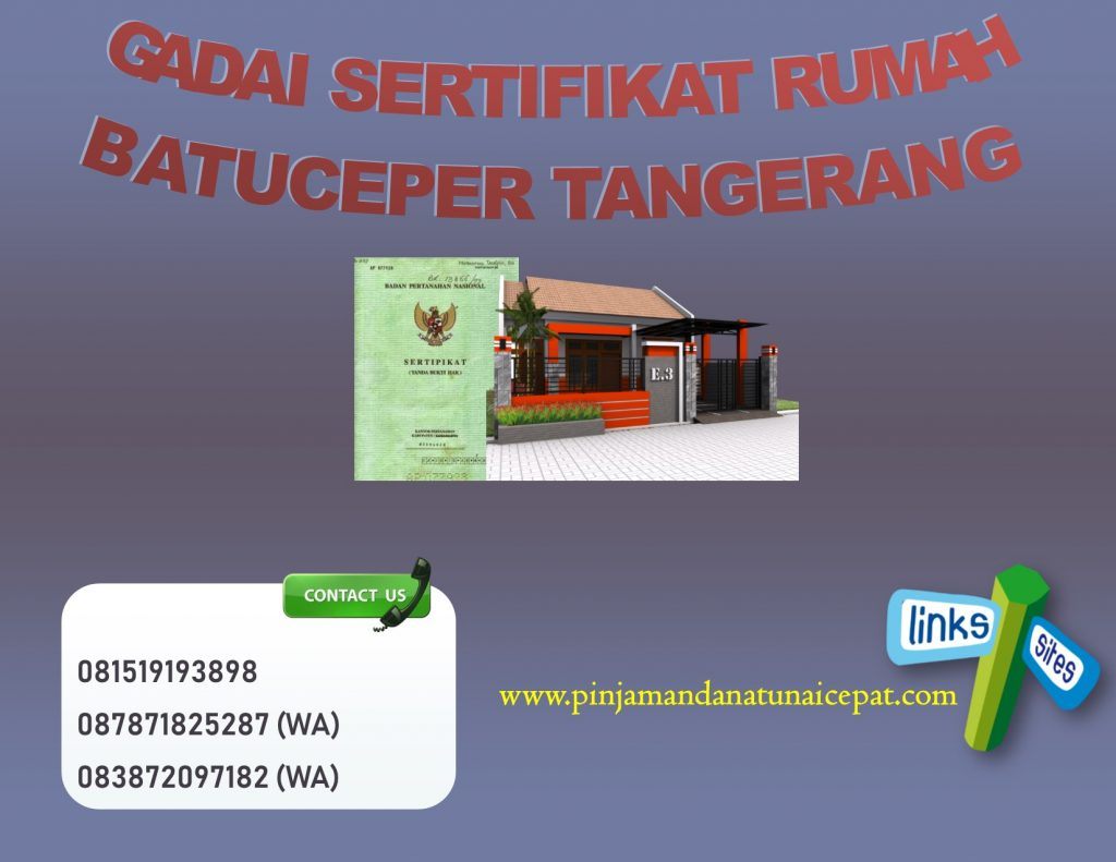 Gadai Sertifikat Rumah Daerah Batuceper Tangerang
