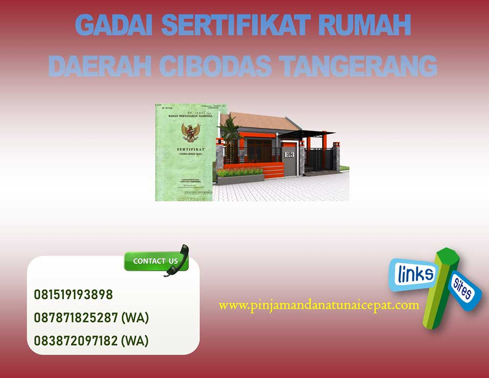 Gadai Sertifikat Rumah Dearah Cibodas Tangerang