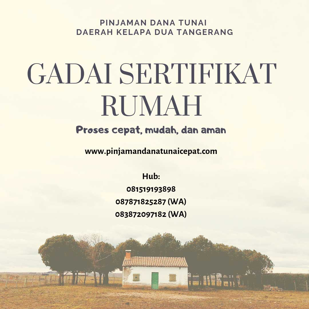 Gadai Sertifikat Rumah Daerah Kelapa Dua Tangerang