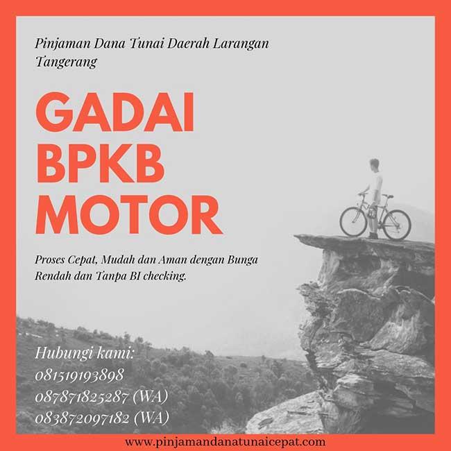 Gadai BPKB Motor Daerah Larangan Tangerang