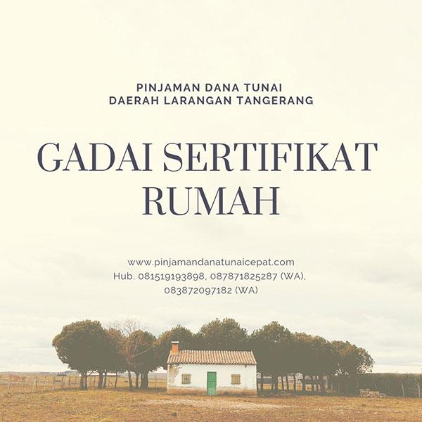 Gadai Sertifikat Rumah Daerah Larangan Tangerang