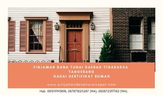 Gadai Sertifikat Rumah Daerah Tigaraksa Tangerang