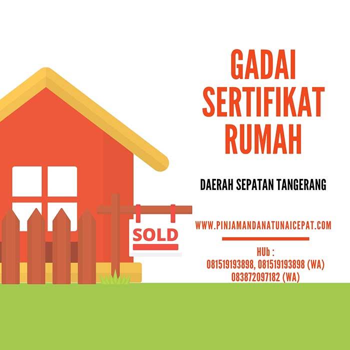 Gadai Sertifikat Rumah Daerah Sepatan Tangerang
