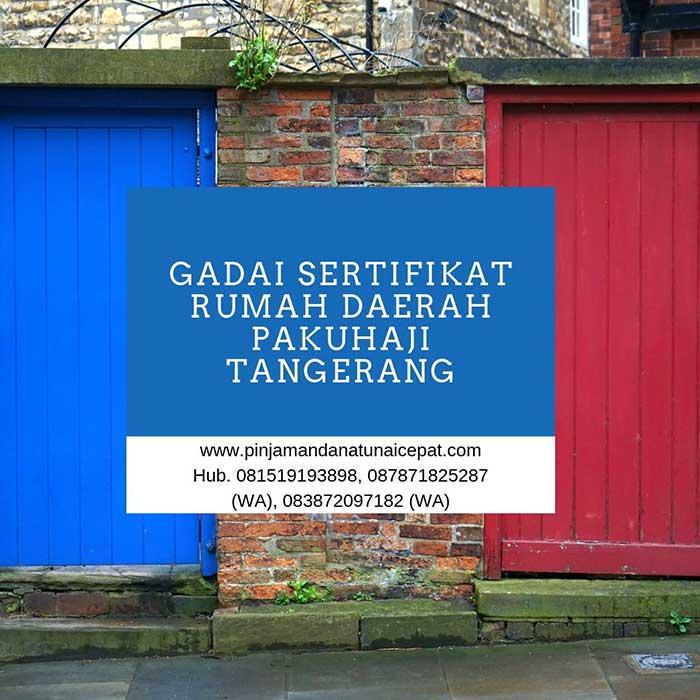 Gadai Sertifikat Rumah Daerah Pakuhaji Tangerang