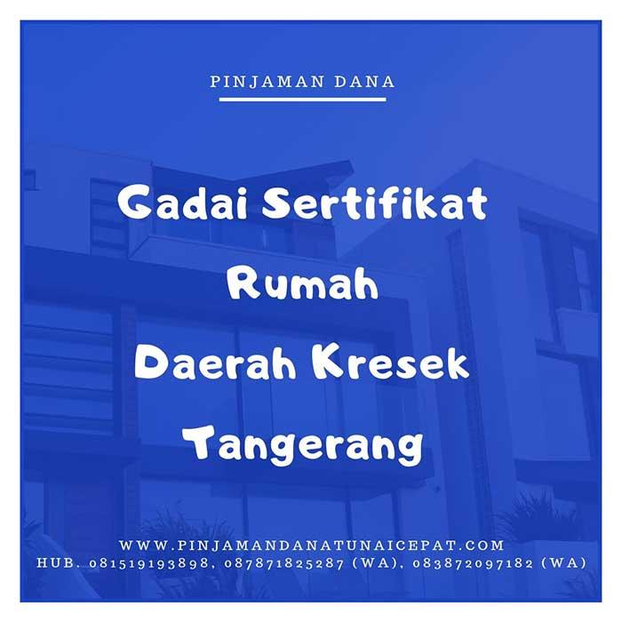 Gadai Sertifikat Rumah Daerah Kresek Tangerang