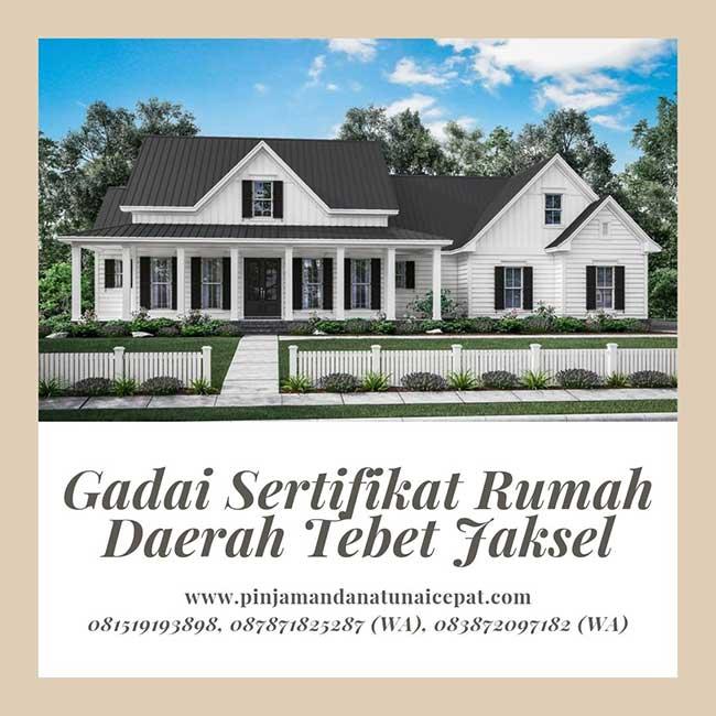 Gadai Sertifikat Rumah Daerah Tebet Jakarta Selatan