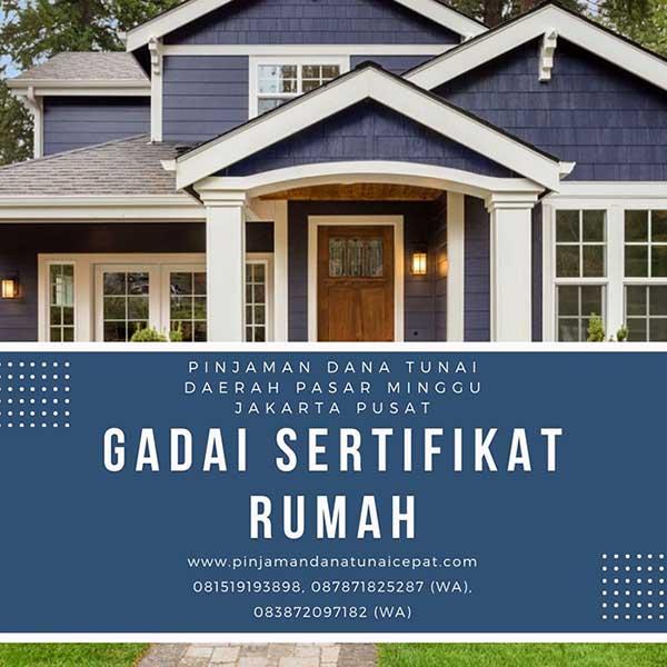 Gadai Sertifikat Rumah Daerah Pasar Minggu Jakarta Selatan