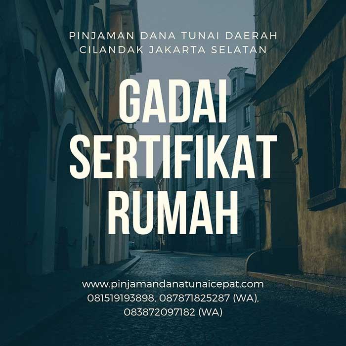 Gadai Sertifikat Rumah Daerah Cilandak Jakarta Selatan