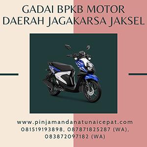 Gadai BPKB Motor Daerah Jagakarsa Jakarta Selatan