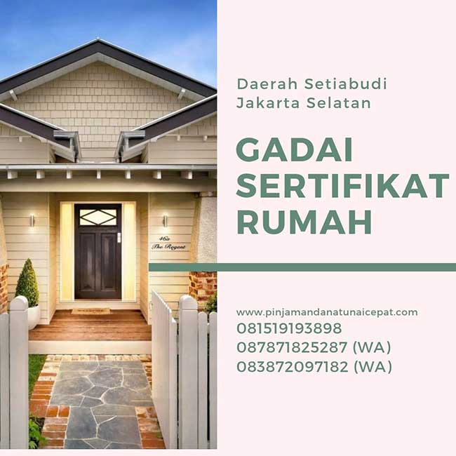 Gadai Sertifikat Rumah Daerah Setiabudi Jakarta Selatan