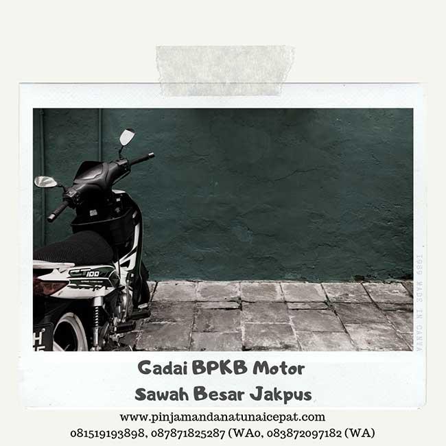 Gadai BPKB Motor Daerah Sawah Besar Jakarta Pusat