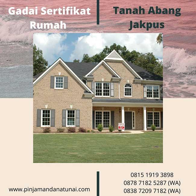 Gadai Sertifikat Rumah Daerah Tanah Abang Jakarta Pusat