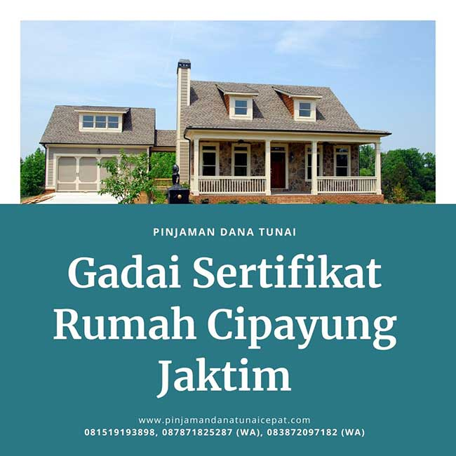 Gadai Sertifikat Rumah Daerah Cipayung Jakarta Timur