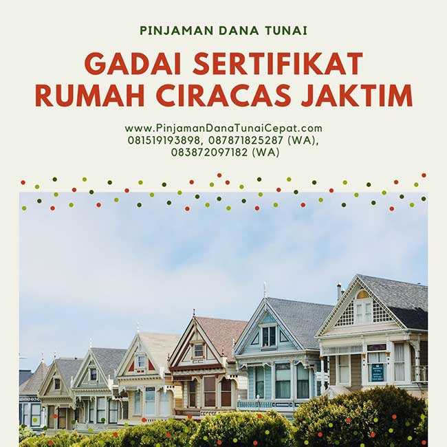 Gadai Sertifikat Rumah Daerah Ciracas Jakarta Timur
