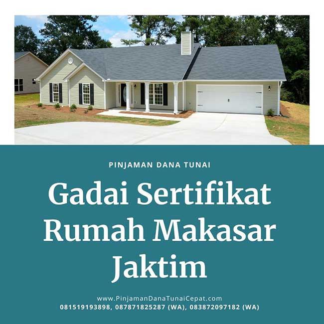 Gadai Sertifikat Rumah Daerah Makasar Jakarta Timur