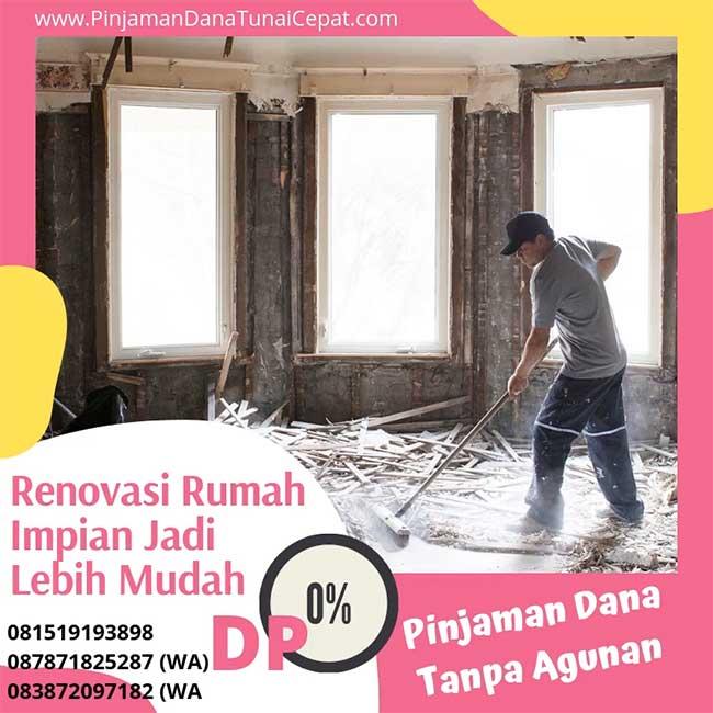 Pinjaman Dana Untuk Renovasi Rumah Tanpa Jaminan
