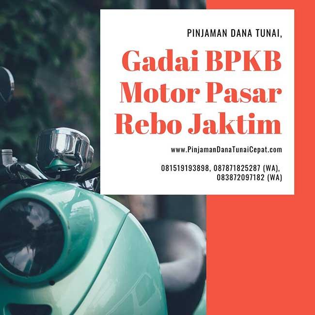 Gadai BPKB Motor Daerah Pasar Rebo Jakarta Timur