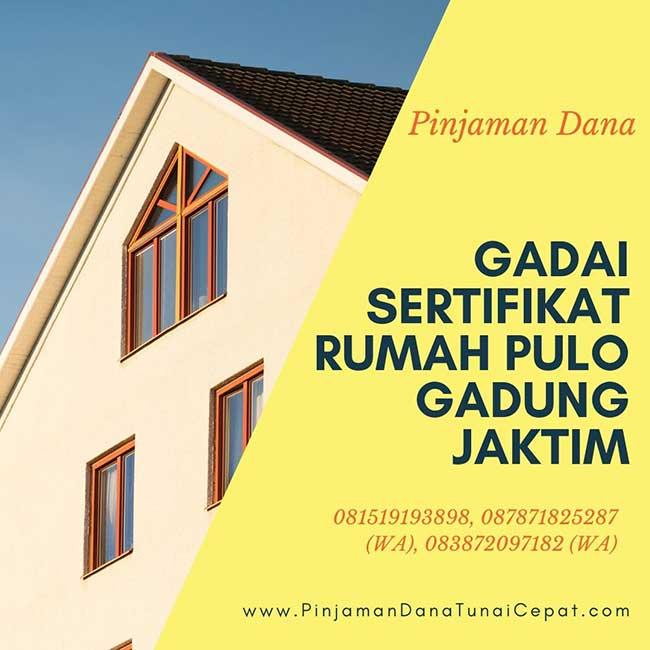 Gadai Sertifikat Rumah Daerah Pulo Gadung Jakarta Timur