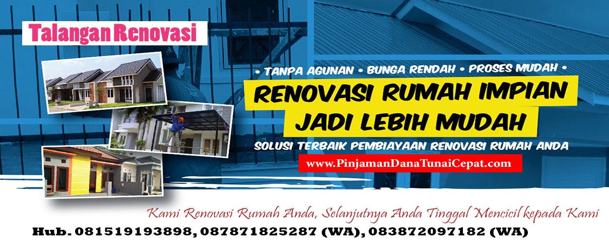 Pinjaman Dana Renovasi Rumah Tanpa Jaminan