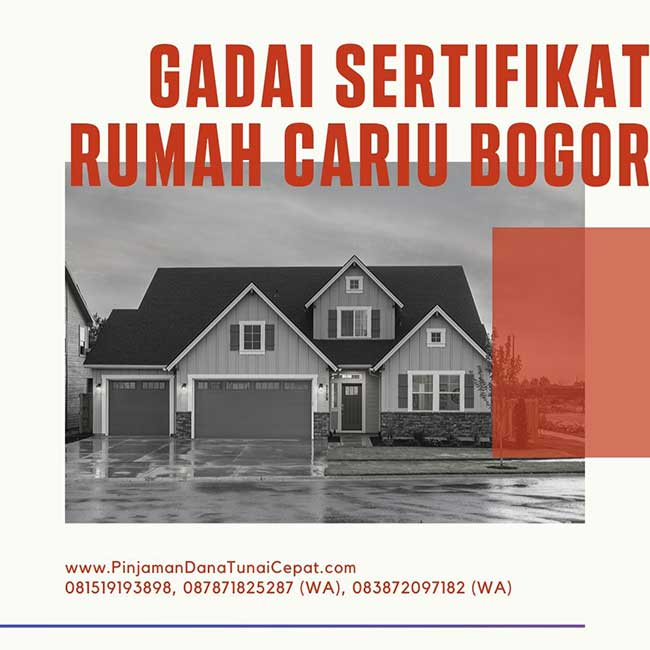 Gadai Sertifikat Rumah Daerah Cariu Bogor