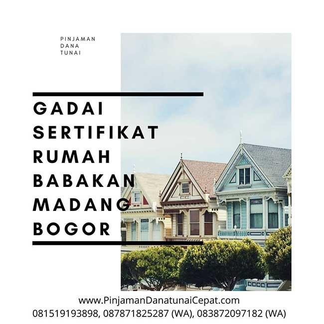 Gadai Sertfikat Rumah Daerah Babakan Madang Bogor